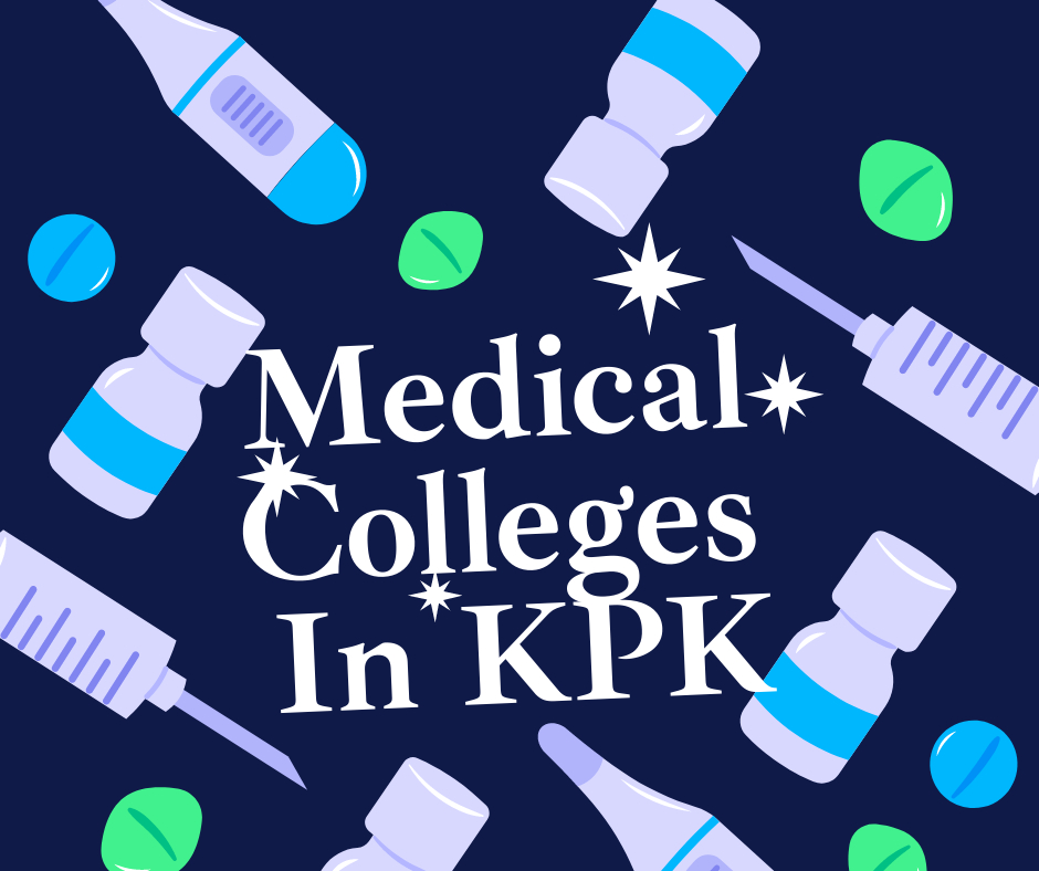 Medical Colleges In Khyber Pakhtunkhwa