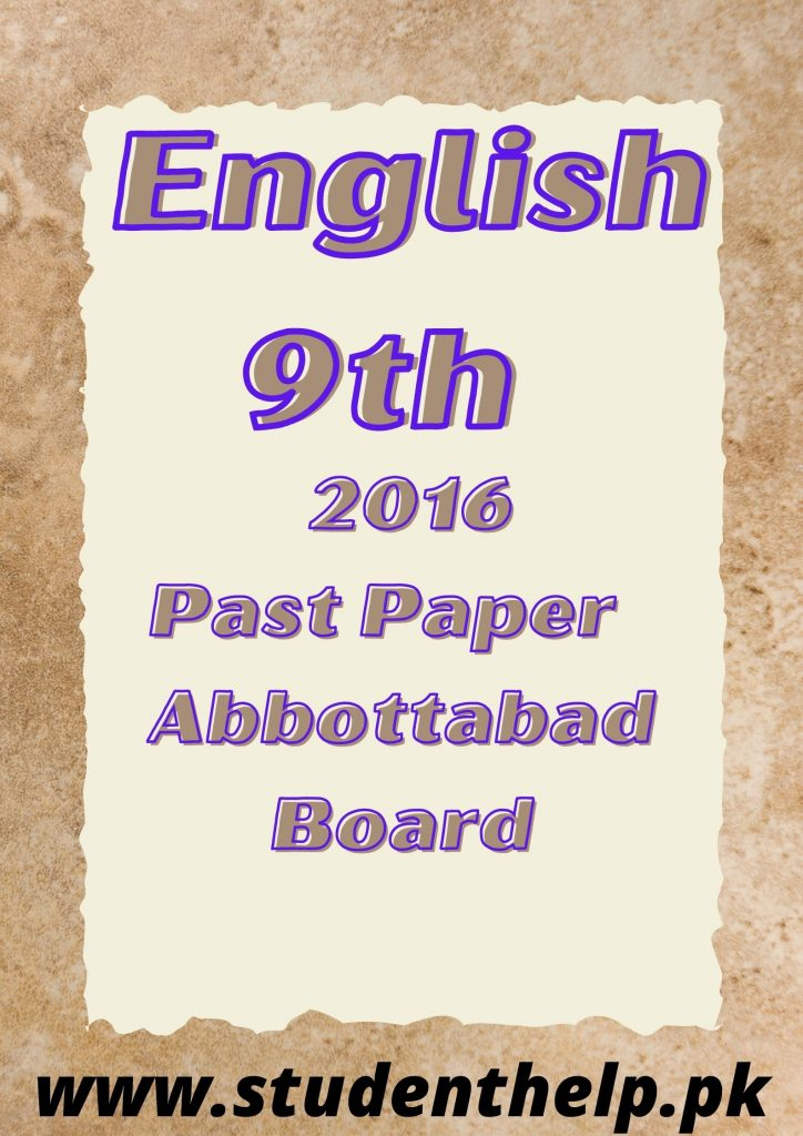 English 9th Past Paper 2016 Abbottabad board