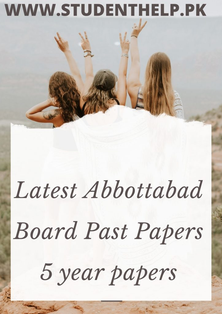 Latest Abbottabad Board Past Papers 5 year papers